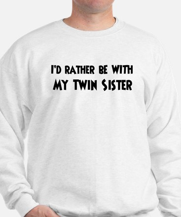 I'd rather: Twin Sister Jumper