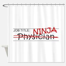 Job Ninja Physician Shower Curtain