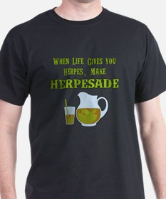 When Life Gives you Herpes T-Shirt