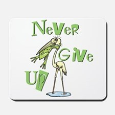 Never Give Up! Mousepad