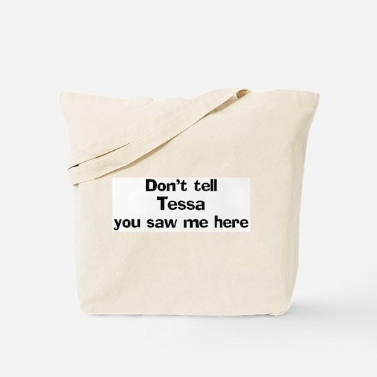Don't tell Tessa Tote Bag