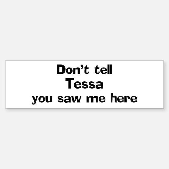 Don't tell Tessa Bumper Car Car Sticker