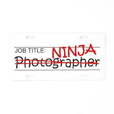 Job Ninja Photographer Aluminum License Plate
