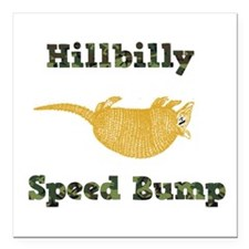 "Hillbilly Speed Bump Square Car Magnet 3"" x 3"""