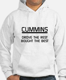 Cummins Drove the Rest Bought the Best Hoodie