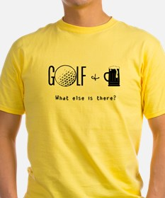 - Golf & beer what else is there? T-Shirt