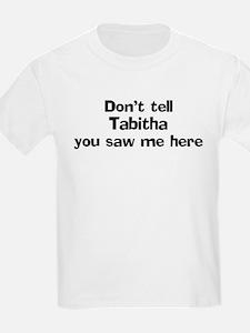 Don't tell Tabitha Kids T-Shirt