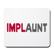 Implant Implaunt Mousepad