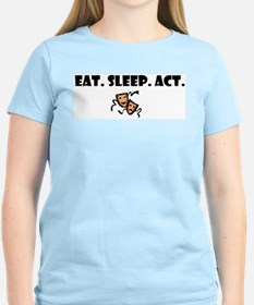 eat sleep act.jpg T-Shirt