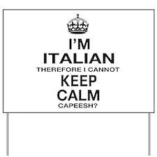 Keep Calm and Italian pride Yard Sign