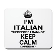 Keep Calm and Italian pride Mousepad