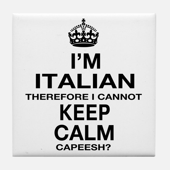 Keep Calm and Italian pride Tile Coaster