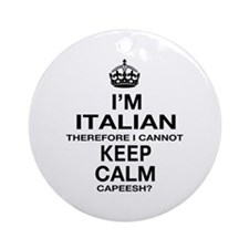 Keep Calm and Italian pride Ornament (Round)