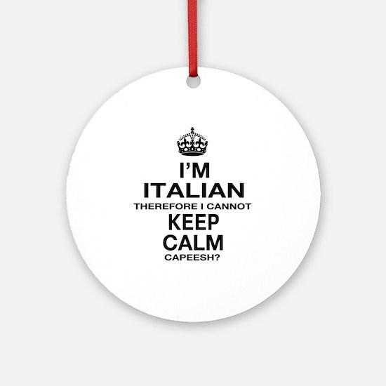 Keep Calm and Italian pride Ornament (Round)