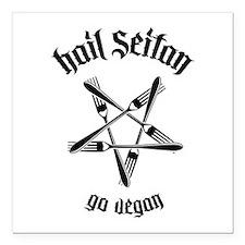 "Hail Seitan - Go Vegan No.1.1 Square Car Magnet 3"""