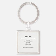 Now Is Later Keychains