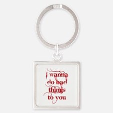 2-Wanna Do Bad Things To You RED.psd Keychains