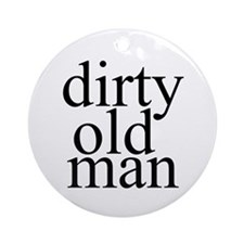 Dirty Old Man Ornament (Round)