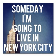 Someday I'm Going To Live In New York City Square