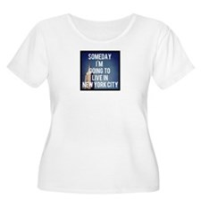 Someday I'm Going To Live In New York City T-Shirt