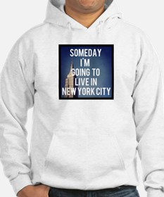 Someday I'm Going To Live In New York City Hoodie