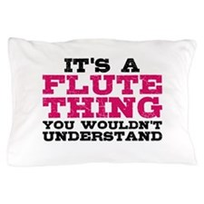 It's a Flute Thing Pillow Case