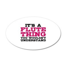 It's a Flute Thing 20x12 Oval Wall Decal