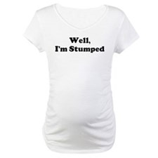 Im Stumped Shirt