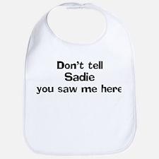 Don't tell Sadie Bib