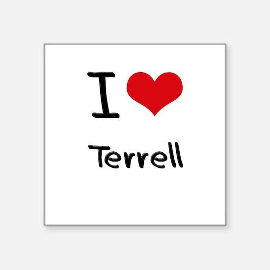 I Love Terrell Sticker