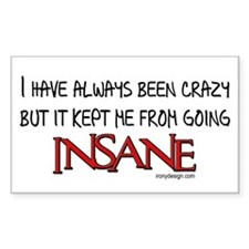 I've always been crazy.. Rectangle Decal