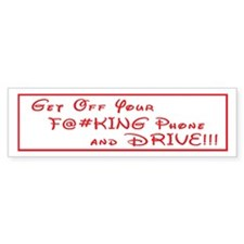 Get off your phone bumper sticker