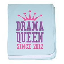 Drama Queen Since 2012 baby blanket
