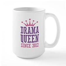 Drama Queen Since 2012 Mug