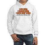 I Wiped Their Butts Hooded Sweatshirt
