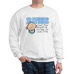 No Parenting Advice Needed Sweatshirt