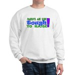 parentstough.png Sweatshirt