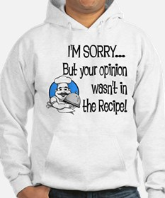 Your Opinion Wasn't In It Hoodie