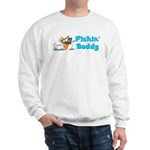 fishinbuddy.png Sweatshirt