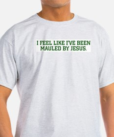 Mauled  By Jesus Ash Grey T-Shirt