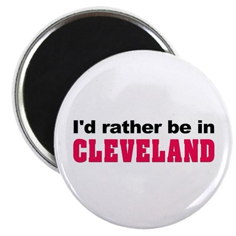 """I'd rather be in Cleveland 2.25"""" Magnet (100 pack)"""