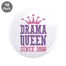 """Drama Queen Since 2006 3.5"""" Button (10 pack)"""