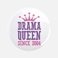 "Drama Queen Since 2004 3.5"" Button (100 pack)"