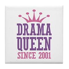 Drama Queen Since 2001 Tile Coaster