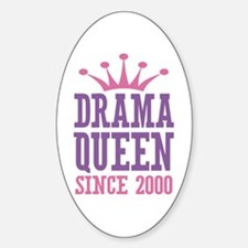 Drama Queen Since 2000 Sticker (Oval)