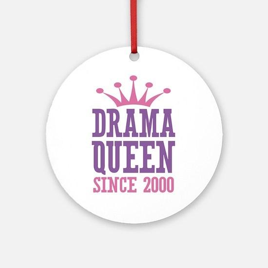Drama Queen Since 2000 Ornament (Round)