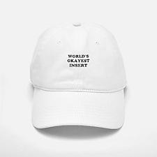 World's Okayest Insert Personalize Baseball Baseball Cap