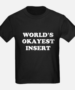 World's Okayest Insert Personalize T