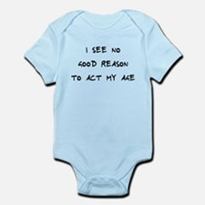 No Reason To Act Age Infant Bodysuit