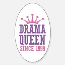 Drama Queen Since 1999 Sticker (Oval)